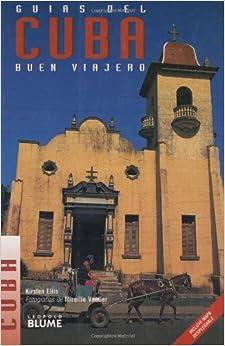 Cuba (Guias del Buen Viajero) by Kirsten Ellis (2001-01-01)