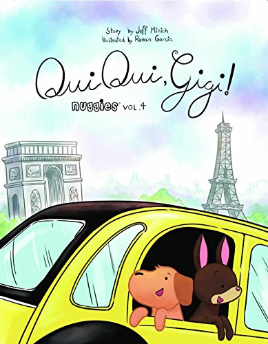 Oh no! Chomper and Coco are lost in Paris! Good thing they meet Gigi, a French Nuggie who helps them out in the charming Oui Oui, Gigi! (Nuggies Book 4) by Jeff Minich