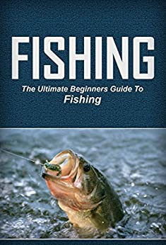 Fishing the ultimate beginners guide to fishing english for Beginners guide to fishing
