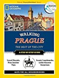 National Geographic Walking Prague: The Best of the City (National Geographic Walking the Best of the City)