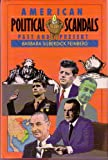 American Political Scandals Past and Present, Barbara Silberdick Feinberg, 0531111261