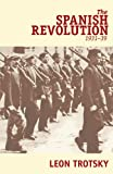 The Spanish Revolution, 1931-39, Leon Trotsky, 0873482735