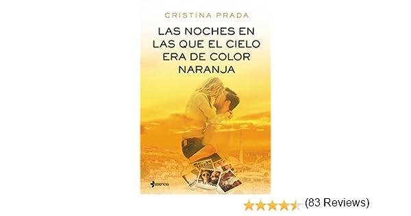 Las noches en las que el cielo era de color naranja Romántica Erótica: Amazon.es: Prada, Cristina: Libros