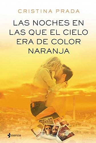 Las noches en las que el cielo era de color naranja (Spanish Edition)