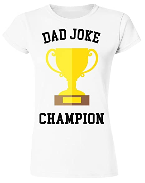 27a61ffd4 Dad Joke Champion Funny Sarcastic Trophy for Dad Jokes Women's T-Shirt  Small White