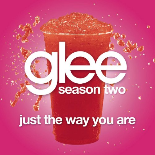 Just The Way You Are (Glee Cas...