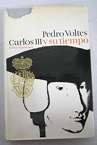 CARLOS III Y SU TIEMPO: Amazon.es: Voltes, Pedro .: Libros