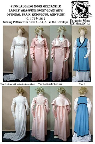 (Ladies' Regency Wrapping Front Gown Dress Frock with optional Train Redingote, and Tunic C. 1798-1813 Sewing Pattern #130 (Pattern Only))