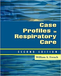 Case Profiles in Respiratory Care by William A. French (1999-11-02)