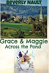 Grace & Maggie Across the Pond (The Seasons of Cherryvale) (Volume 2)