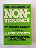 img - for Handbook of Non-violence Including Aldous Huxley's an Encyclopedia of Pacifism book / textbook / text book