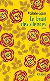 vignette de 'Le bruit des silences (Valérie Gans)'