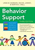 Behavior Support, Third Edition (Teachers' Guides) 3rd , New e edition by Bambara Ed.D., Linda M., Janney Ph.D., Rachel, Snell Ph.D., (2015) Paperback