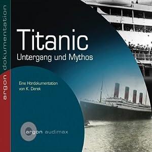Titanic. Untergang und Mythos Hörbuch