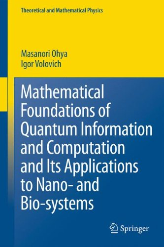 Mathematical Foundations of Quantum Information and Computation and Its Applications to Nano- and Bio-systems (Theoretic