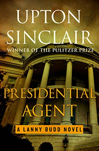 Presidential Agent (The Lanny Budd Novels) cover