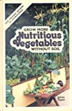 Grow More Nutritious Vegetables Without Soil, James D. Taylor, 0911585257