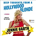 Deep Thoughts from a Hollywood Blonde Audiobook by Jennie Garth, Emily Heckman Narrated by Jennie Garth
