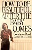 How to Be Beautiful after the Baby Comes, Constance Reed and Robert B. Stone, 0531099091