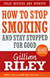 How to Stop Smoking and Stay Stopped for Good (revised & updated)