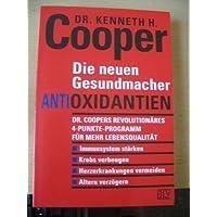 Die neuen Gesundmacher, Antioxidantien