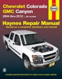 Chevrolet Colorado & GMC Canyon 2004-2012 Repair Manual (Haynes Automotive Repair Manual)