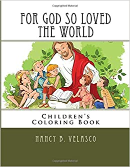 For God So Loved The World Children S Coloring Book Children S