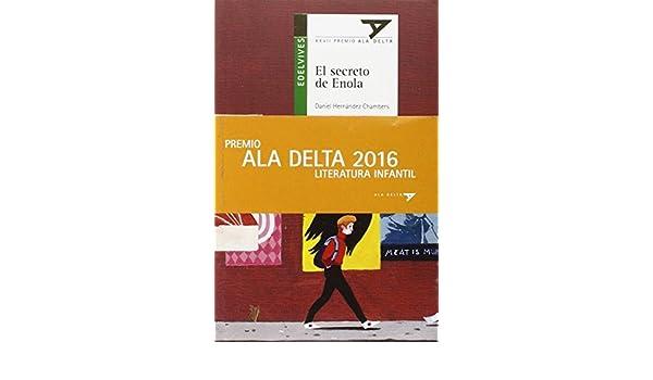 El Secreto de Enola (Ala Delta Verde- Premio 2016): Daniel Hernández Chambers: 9788414004838: Amazon.com: Books