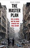The Master Plan: ISIS, al-Qaeda, and the Jihadi Strategy for Final Victory