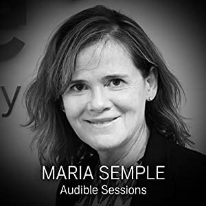FREE: Audible Sessions with Maria Semple Speech
