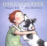 Harry and Hopper, Margaret Wild, 031264261X