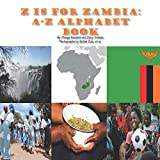 Z is for Zambia: A-Z Alphabet Book
