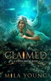 Claimed: A Reverse Harem Fairy Tale Retelling (Haven Realm)
