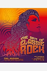 The Art of Classic Rock: Based on the Rob Roth Collection Hardcover
