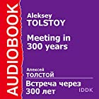 The Meeting 300 Years Later [Russian Edition] Audiobook by Aleksey Tolstoy Narrated by Tatyana Levitskaya