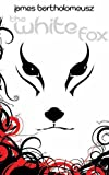 The White Fox, James Bartholomeusz, 1605424625