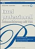 Excel professionell: Automatisierung mit VBA: Fertige Lösungen für die Praxis
