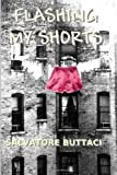 Flashing My Shorts, Salvatore Buttaci, 0984259473