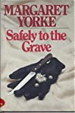 Safely to the Grave, Margaret Yorke, 0312696663