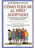 Como Educar Al Nino Adoptado (Spanish Edition)