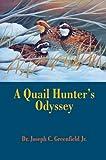 A Quail Hunter's Odyssey, Joseph Greenfield, 1571573364