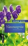 Nimmergrün: Roman (Garten-Krimis im GMEINER-Verlag)