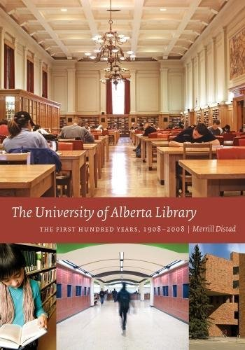 The University of Alberta Library: The First Hundred Years, 1908-2008