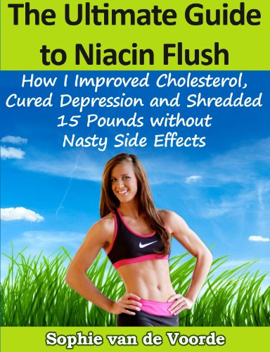Flush Niacin Cholesterol - The Ultimate Guide to Niacin Flush