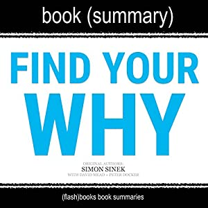 Summary of 'Find Your Why' by Simon Sinek Audiobook