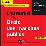 L'Essentiel du Droit des marchés publics 2015-2016, 8ème Ed.