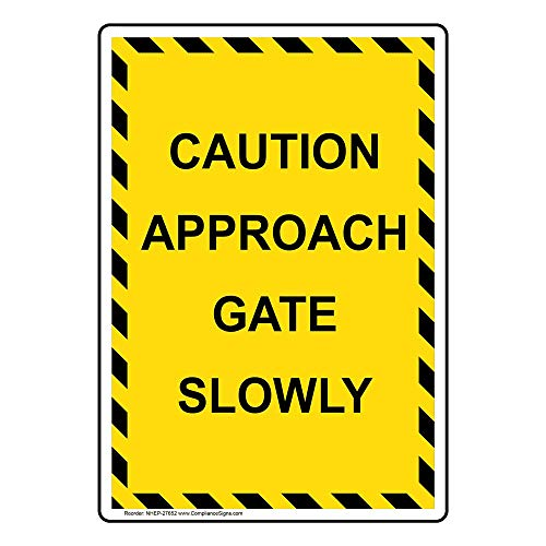 Caution Approach Gate Slowly Sign, 14x10 in. Aluminum for Enter/Exit by ComplianceSigns