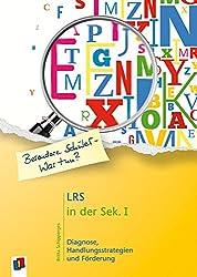 LRS in der Sek. : Diagnose, Handlungsstrategien und Förderung