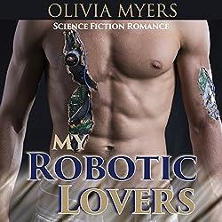 Science Fiction Romance: My Robotic Lovers