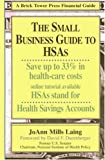 Small Business Guide to HSAs (Brick Tower Press Financial Guide)
